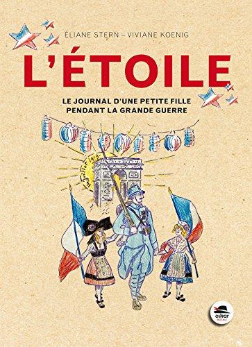 L'Etoile : Le journal d'une petite fille pendant la Grande Guerre