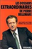 Les Dossiers extraordinaires de Pierre Bellemare