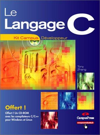 Le langage C (+ 1 CD-Rom)