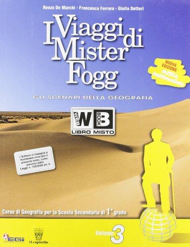 I viaggi di Mister Fogg. Gli scenari della geografia. Con e-book. Con espansione online. Per la Scuola media: 3