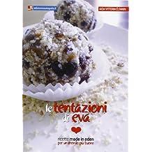 Le tentazioni di Eva. Ricette made in eden per un mondo più buono