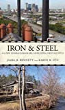Iron and Steel: A Driving Guide to the Birmingham Area Industrial Heritage (Alabama The Forge of History)
