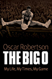 The Big O: My Life, My Times, My Game (English Edition)