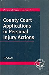 County Court Applications in Personal Injury Actions (Personal injury in practice)
