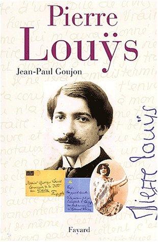 Pierre Lous. Une vie secrte (1870-1925)