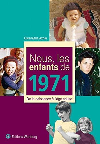 Nous, les enfants de 1971 : De la naissance à l'âge adulte par Gwenaëlle Aznar
