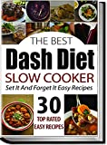 Dash Diet: Dash Diet Slow Cooker Recipes: 15 Minute Set And Forget It Healthy Slow Cooker Recipes (dash diet cookbook, dash diet recipes, dash diet, s