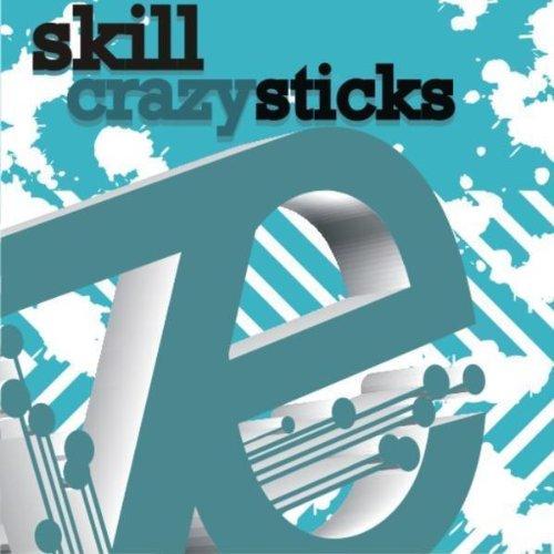 Crazy Sticks (Skill Crazy Mix)