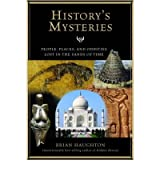 History's Mysteries: People, Places, and Oddities Lost in the Sands of Time[ HISTORY'S MYSTERIES: PEOPLE, PLACES, AND ODDITIES LOST IN THE SANDS OF TIME ] by Haughton, Brian (Author ) on Apr-20-2010 Paperback