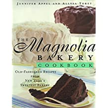 The Magnolia Bakery Cookbook: Old Fashioned Recipes From New Yorks Sweetest Bakery (English Edition)