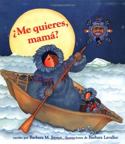 ME Quieres, Mama? por Barbara M. Joosse