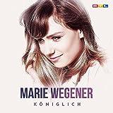 Königlich - Marie Wegener