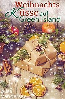 Weihnachtsküsse auf Green Island von [Vandersee, Alice]