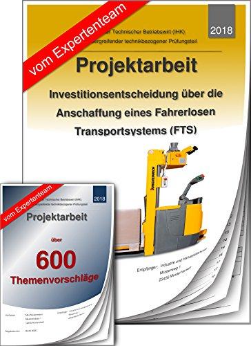 Technischer Betriebswirt TBW Projektarbeit + Präsentation IHK Investition FTS Fahrerlosestransportsystem +