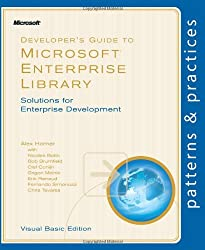 Developer's Guide to Microsoft Enterprise Library: Solutions for Enterprise Development, Visual Basic Edition (Patterns & Practices)