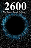 2600: The Hacker Digest - Volume 31