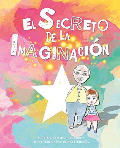 El Secreto de la Imaginación por Irma Marset Fernández