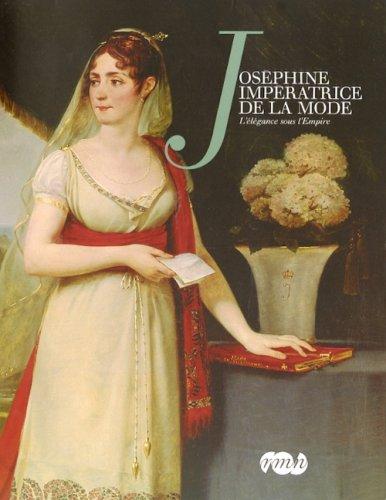 Josephine impératrice de la Mode : L'élégance sous l'Empire