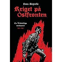 Kriget Pa Ostfronten: En SS-Frivilligs Memoarer 1941-1945
