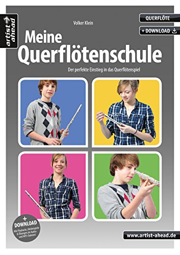 Meine Querflötenschule: Der perfekte Einstieg in das Querflötenspiel (inkl. Download). Lehrbuch für Flöte. Musiknoten - Anfänger-musik-bücher Flöte Für