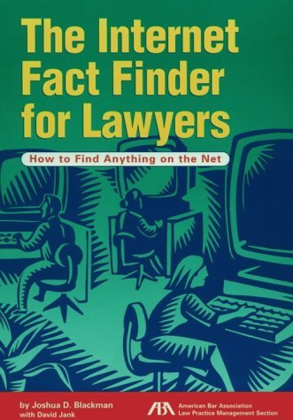 The Internet Fact Finder for Lawyers: How to Find Anything on the Net by Josh Blackman (1998-03-15)