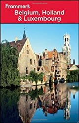 Frommer's Belgium, Holland and Luxembourg (Frommer's Belgium, Holland & Luxembourg)
