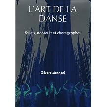 L'Art de la Danse, Ballets, Danseurs et Chorégraphes