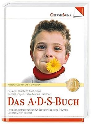 Das A. D. S.- Buch. Aufmerksamkeits- Defizit- Syndrom. Neue Konzentrations-Hilfen für Zappelphilippe und Träumer.