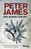 Que sonne l'heure / Peter James   James, Peter. Auteur