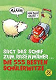 Sagt das Schaf zum Rasenmäher – Die 555 besten Schülerwitze