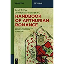 Handbook of Arthurian Romance: King Arthur's Court in Medieval European Literature