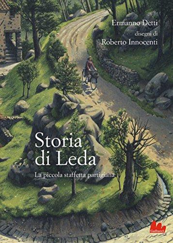 Storia di Leda. La piccola staffetta partigiana (Universale d'Avventure e d'Osservazioni) por Ermanno Detti