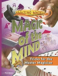Magic of the Mind: Tricks for the Master Magician (Amazing Magic)