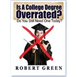 Is A College Degree Overrated and Do You Really Need One Today? (English Edition)