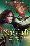 Serafina - Die Schattendrachen erheben sich: Band 2 (Hartmann, Rachel: Serafina, Band 2)