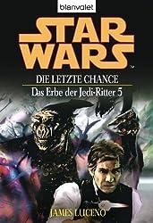 Star Wars^ Das Erbe der Jedi-Ritter 5: Die letzte Chance