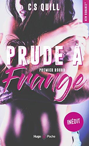 Prude à frange Premier round (New Romance t. 43) par C. s. Quill