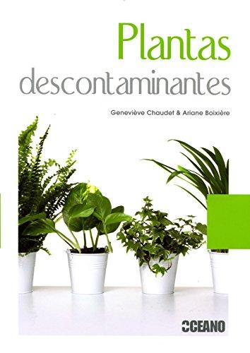 Plantas descontaminantes: Con informacion detallada de las especies purificadoras