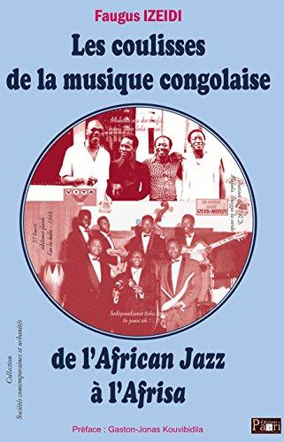 Les coulisses de la musique congolaise : De l'African Jazz à l'Afrisa