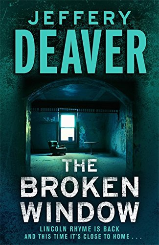 The Broken Window: Lincoln Rhyme Book 8 by Jeffery Deaver (2008-07-24)
