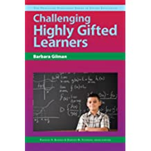 Challenging Highly Gifted Learners (The Practical Strategies Series in Gifted Education)