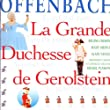 Offenbach - La Grande Duchesse de G�rolstein / Crespin � Mespl� � Vanzo � Capitole de Toulouse � Plasson