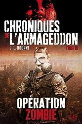 Chroniques de l'Armageddon T03 : Opération zombie