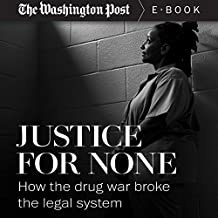 Justice for None: How the Drug War Broke the Legal System