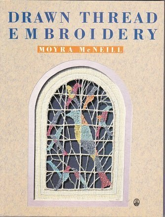 Drawn Thread Embroidery (An Owl Book) by Moyra McNeill (1990-08-02)