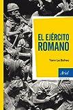 El ejército romano (Ariel Historia)