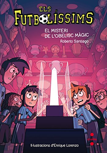 Els Futbolíssims 12: El misteri de l'obelisc màgic (Los Futbolísimos) por Roberto Santiago