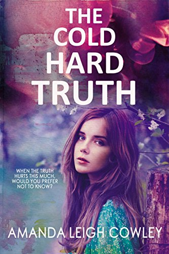 The Cold Hard Truth: A gripping novel about secrets and lies by [Cowley, Amanda Leigh]