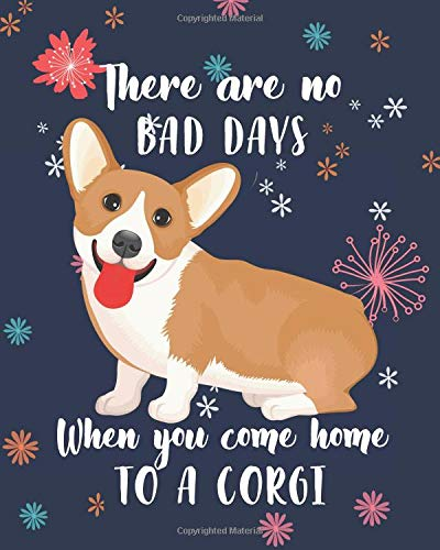 There Are No Bad Days When You Come Home To A Corgi Cute Welsh