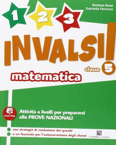 1, 2, 3... INVALSI! Matematica. Per la 5 classe elementare